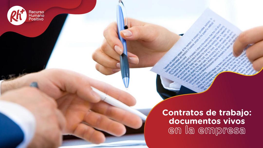 Contratos de trabajo: documentos vivos en la empresa