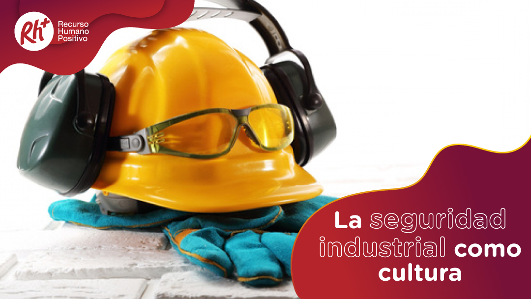 La seguridad industrial como cultura