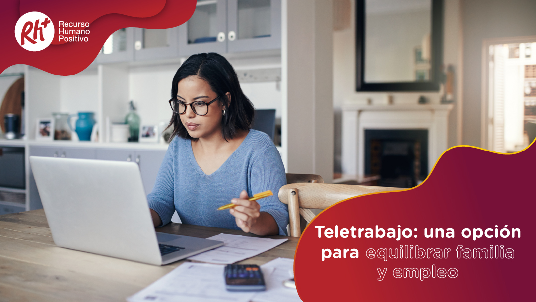 Teletrabajo: una opción para equilibrar familia y empleo