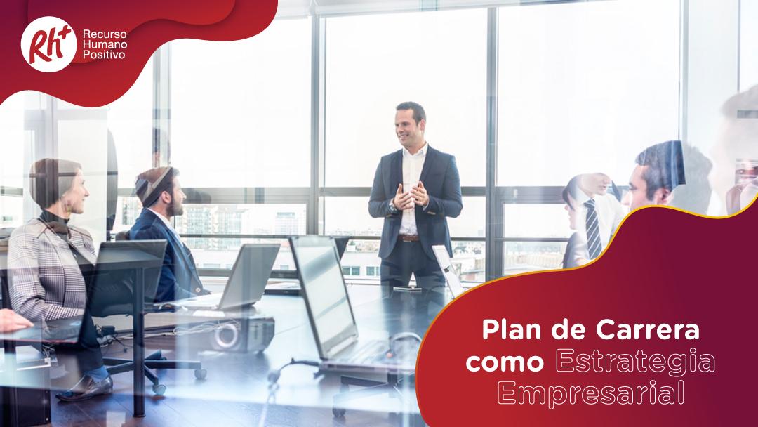 Plan de Carrera como Estrategia Empresarial