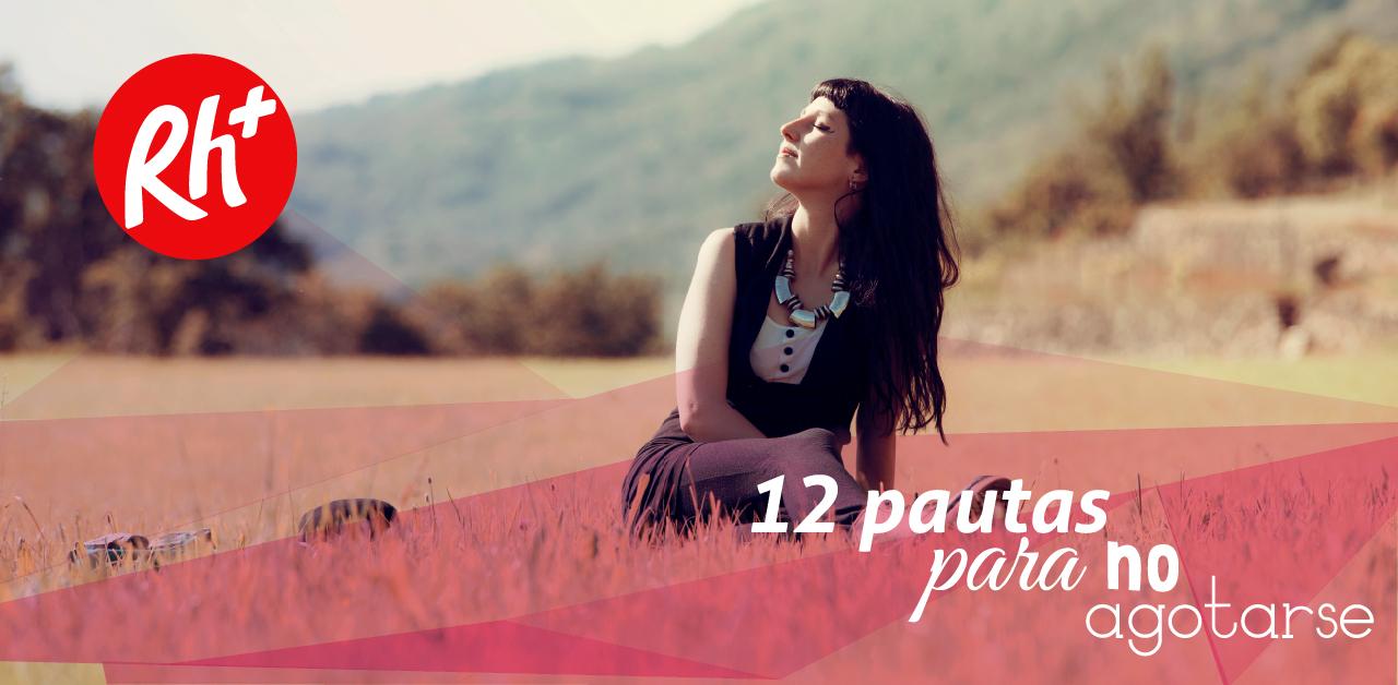 12 pautas para evitar el agotamiento