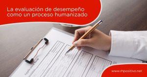 La evaluacion de desempeño como un proceso humanizado