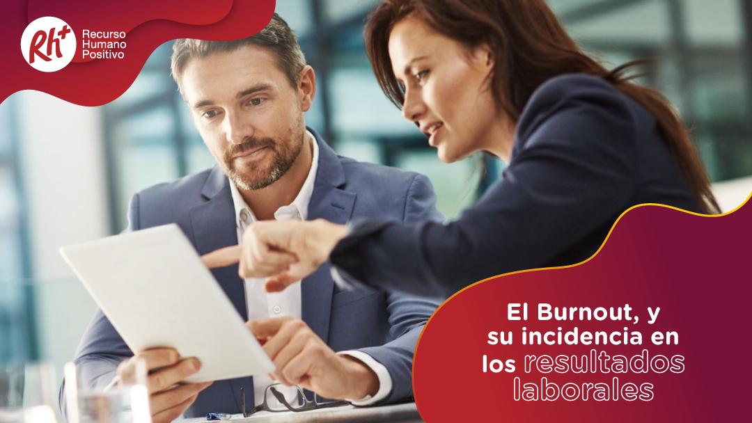 El Burnout, y su incidencia en los resultados laborales
