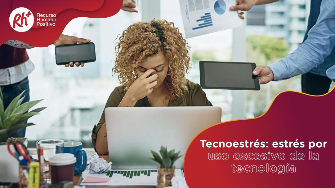 Tecnoestrés: estrés por uso excesivo de la tecnología