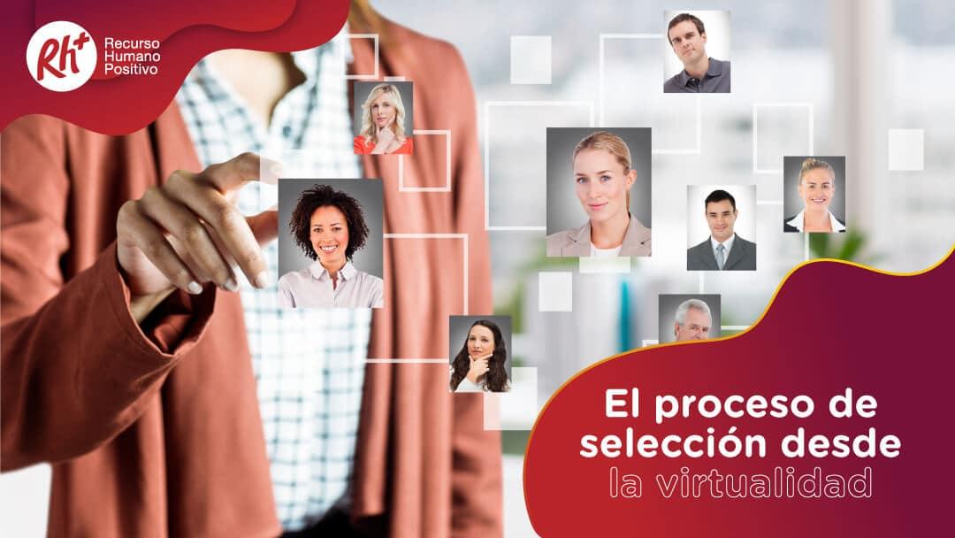El proceso de selección desde la virtualidad